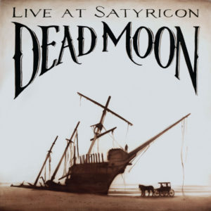 Tales From the Grease Trap Vol. 1: Dead Moon Live at Satyricon