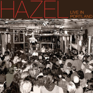 Tales from the Grease Trap Vol. 4: Hazel, Live in Portland Album Cover