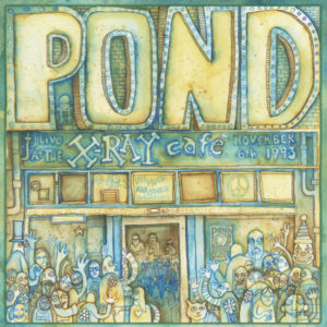 Image of Pond's Album cover for Tales from the Grease Trap Vol. 7: Pond: Live at the X-Ray Cafe