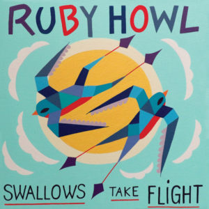 Swallows Take Flight | Ruby Howl -- Album Cover