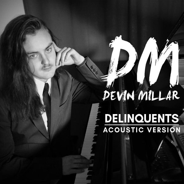 Black and White image of Devin Millar sitting at piano with the title of the album Delinqents Acoustic Version